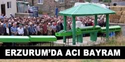 Erzurum'da acı Bayram