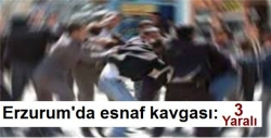 Erzurum'da tabela kavgası: 3 yaralı