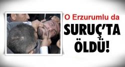Ölenlerden biride Erzurumlu!