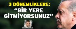 Erdoğan'dan 3 dönemliklere