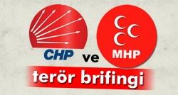 CHP ve MHP'ye terör brifingi!