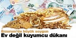 Erzurum'da büyük soygun