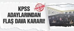 KPSS'ye giren adaylardan dava kararı!