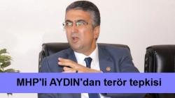 Milletvekili Aydın'dan terör tepkisi!