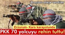 Kars -Erzurum yolunda 70 yolcu rehin!