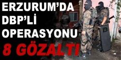 Erzurum'da DBP'li operasyonu