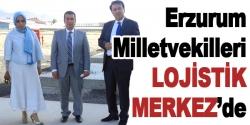 Erzurum Milletvekilleri Lojistik merkez'de