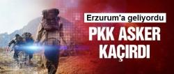 PKK, Erzurumlu askeri kaçırdı!