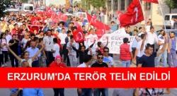 Erzurum'da terör telin edildi