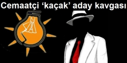 AK Parti'de cemaatçi kaçak aday kavgası