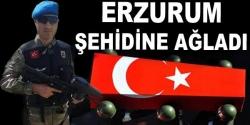 Erzurum şehidine ağladı!