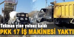 PKK, şantiyeyi yaktı!