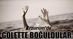 Erzurum'da 2 kişi boğuldu!