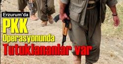 Erzurum'da 17 kişi tutuklandı!