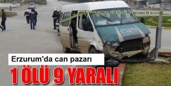 Erzurum'da trafik kazası: 1 ölü, 9 yaralı!