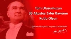 30 Ağustos Zafer Bayramı Kutlu Olsun !