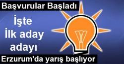Erzurum'da ilk adaylık başvurusu yapıldı!