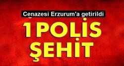 Şehit Polis Erzurum'da!