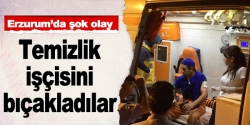 Erzurum'da bıçakla yaralama
