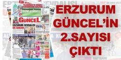 Erzurum Güncel'in ikinci sayısı çıktı!