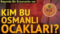 Kim bu Osmanlı Ocakları
