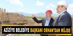 Aziziye Belediye başkanı Orhan'dan müjde