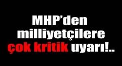 MHP'den milliyetçilere flaş uyarı