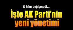 İşte AK Parti'nin yeni yönetimi!