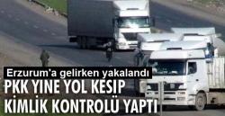 Otobüsle Erzurum'a geliyordu!