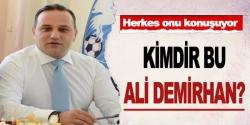 Kimdir bu Ali Demirhan?