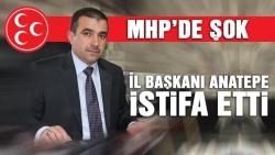 MHP il başkanı Anatepe istifa etti