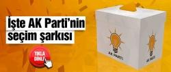 İşte AK Parti'nin seçim şarkısı!