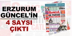 Erzurum Güncel'in 4. sayısı çıktı.