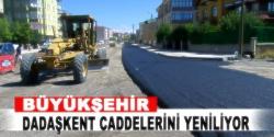 Büyükşehir Dadaşkent'te caddeleri yeniliyor