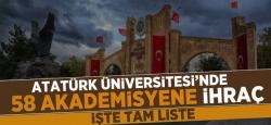 Atatürk Üniversitesi'nde Büyük İhraç!