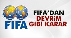 FIFA'dan devrim gibi karar!