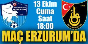 İstanbulspor maçı Erzurum'da