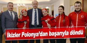 İkizler Polonya'dan başarıyla döndü