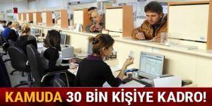 Kamuda görevde olan 30 bin kişi sınavsız kadroya alınacak