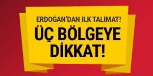 Erdoğan'dan ilk talimat!