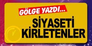 Erzurum'da siyaseti kirletenler