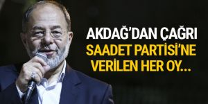 Akdağ: Bugün Saadet Partisi'ne verilen her oy...