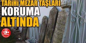 Erzurum'da Tarihi Mezar Taşları Koruma Altına Alındı