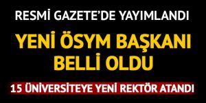 Erdoğan'ın 15 üniversiteye yaptığı rektör atamaları Resmi Gazete'de