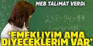 MEB emekli öğretmenler için talimat verdi
