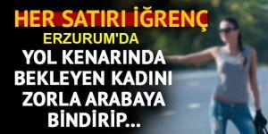 Erzurum'da korkunç olay! Yol kenarında beklerken kaçırıp tecavüz ettiler