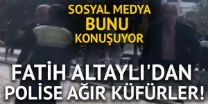 Fatih Altaylı'dan trafik polisine küfür! 'Onların şefini de, hepsini de...'