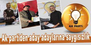 Ak Partiden aday adaylarına saygısızlık