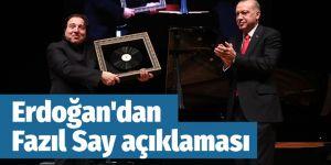 Erdoğan'dan dikkat çeken Fazıl Say açıklaması