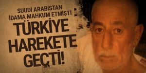 Suudi Arabistan'da idama mahkum edilmişti! Türkiye harekete geçti